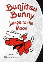 Bunjitsu Bunny Jumps to the Moon book