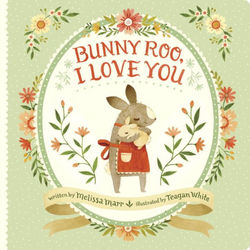 Bunny Roo, I Love You book