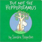 But Not the Hippopotamus book