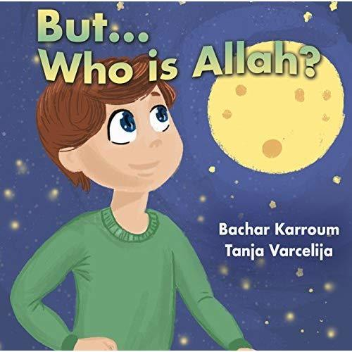 But. . .who is Allah? book