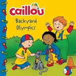 Caillou: Backyard Olympics book