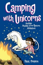 Camping with Unicorns (Phoebe and Her Unicorn Series Book 11), Volume 11: Another Phoebe and Her Unicorn Adventure book