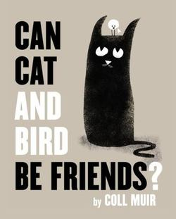 Can Cat and Bird Be Friends? book