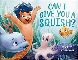 Can I Give You a Squish? book