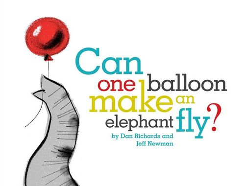 Can One Balloon Make an Elephant Fly? book