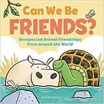 Can We Be Friends?: Unexpected Animal Friendships from around the World book