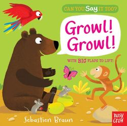Can You Say It, Too? Growl! Growl! book