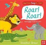 Can You Say It, Too? Roar! Roar! book