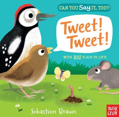 Can You Say It, Too? Tweet! Tweet! book