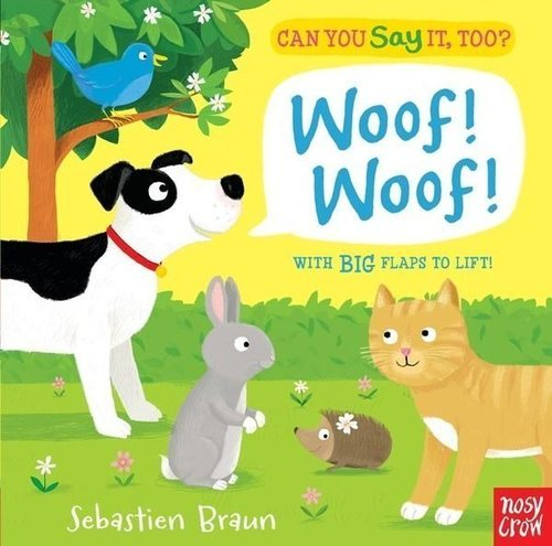 Can You Say It, Too? Woof! Woof! book
