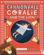 Cannonball Coralie and the Lion book