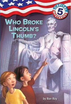 Capital Mysteries #5: Who Broke Lincoln's Thumb? book