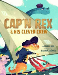 Cap'n Rex & His Clever Crew book