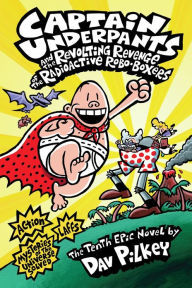 Captain Underpants and the Revolting Revenge of the Radioactive Robo-Boxers book