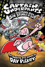 Captain Underpants and the Sensational Saga of Sir Stinks-A-Lot book