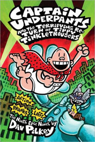 Captain Underpants and the Terrifying Return of Tippy Tinkletrousers: Color Edition book