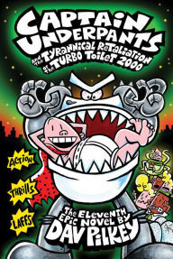 Captain Underpants and the Tyrannical Retaliation of the Turbo Toilet 2000 book
