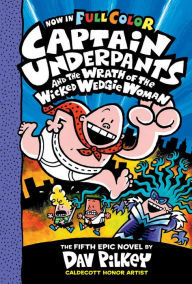 Captain Underpants and the Wrath of the Wicked Wedgie Woman book
