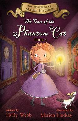 Case of the Phantom Cat, Volume 3: The Mysteries of Maisie Hitchins Book 3 book