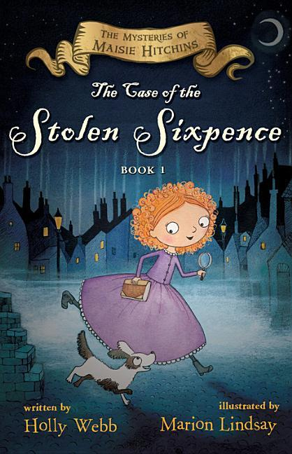 Case of the Stolen Sixpence: The Mysteries of Maisie Hitchins Book 1 book