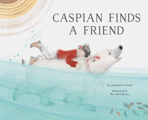 Caspian Finds a Friend book