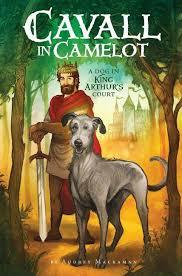 Cavall in Camelot #1: A Dog In King Arthur's Court book