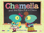 Chamelia and the New Kid in Class book