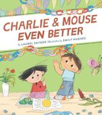 Charlie & Mouse Even Better book