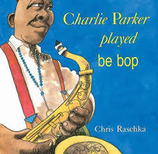 Charlie Parker Played Be Bop book