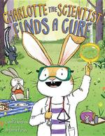 Charlotte the Scientist Finds a Cure book