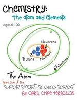Chemistry: The Atom and Elements book
