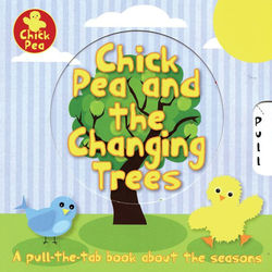Chick Pea and the Changing Trees book
