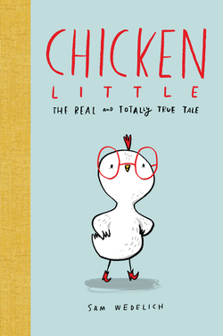 Chicken Little: The Real and Totally True Tale book