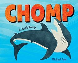 Chomp: A Shark Romp book