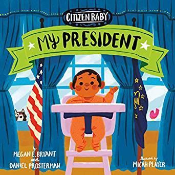 Citizen Baby: My President book