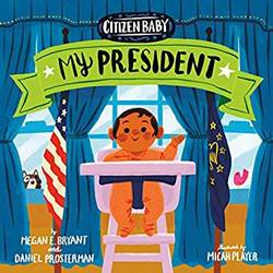 Citizen Baby: My President book