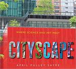 Cityscape: Where Science and Art Meet book