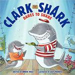 Clark the Shark Dares to Share book
