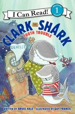 Clark the Shark: Tooth Trouble book