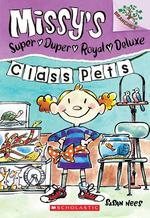 Class Pets: A Branches Book (Missy's Super Duper Royal Deluxe #2) book