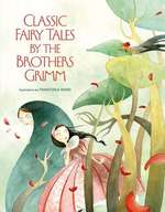 Classic Fairy Tales of the Brothers Grimm book