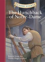 Classic Starts(r) the Hunchback of Notre-Dame book