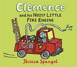 Clemence and His Noisy Little Fire Engine book