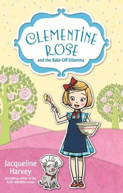 Clementine Rose and the Bake-Off Dilemma 14 book