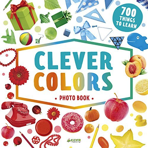 Clever Colors Photo Book: 700 Things To Learn book