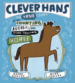 Clever Hans: The True Story of the Counting, Adding, and Time-Telling Horse book