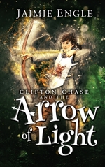 Clifton Chase and the Arrow of Light book