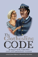 Clothesline Code: The Story of Civil War Spies Lucy Ann and Dabney Walker book