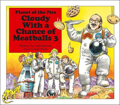 Cloudy with a Chance of Meatballs 3: Planet of the Pies book