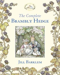 Complete Brambly Hedge (Brambly Hedge) (Anniversary) book